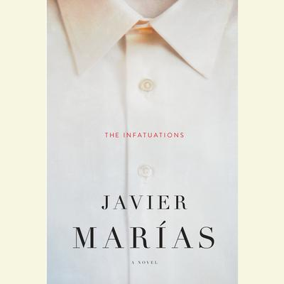 The Infatuations Audiobook, by Javier Marías