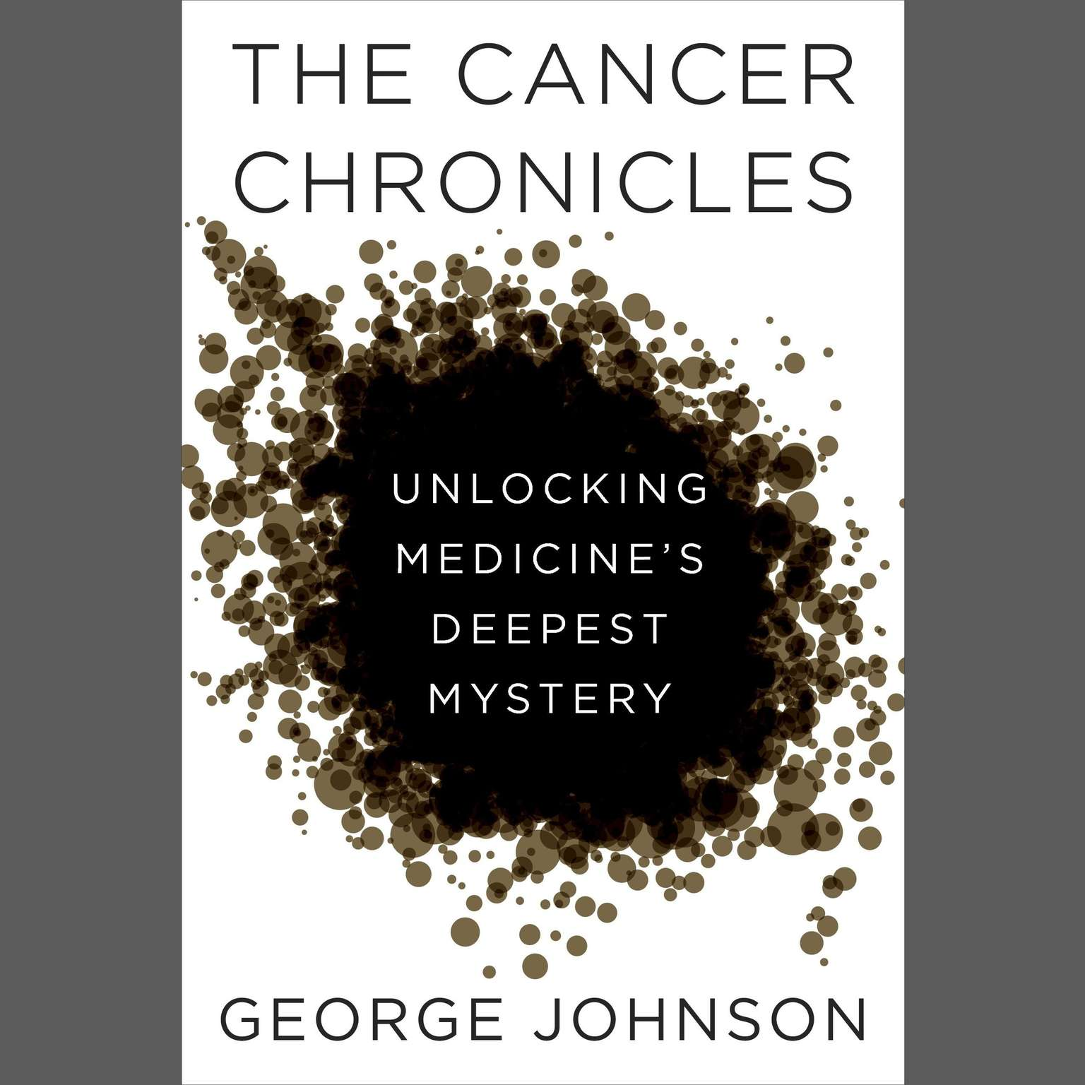 Printable The Cancer Chronicles: Unlocking Medicine's Deepest Mystery Audiobook Cover Art