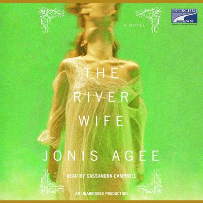 The River Wife: A Novel Audiobook, by Jonis Agee