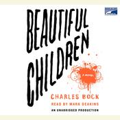 Beautiful Children: A Novel, by Charles Bock