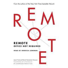 Remote: Office Not Required Audiobook, by Jason Fried, David Heinemeier Hansson