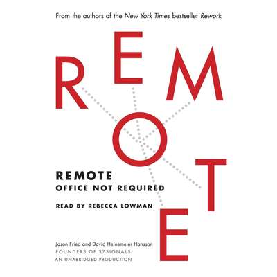 Remote: Office Not Required Audiobook, by Jason Fried