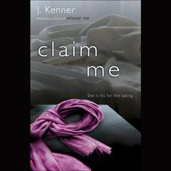 Claim Me: The Stark Series #2 Audiobook, by J. Kenner