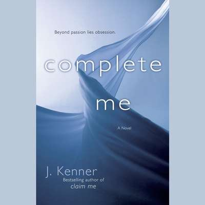 Complete Me: The Stark Series #3 Audiobook, by J. Kenner