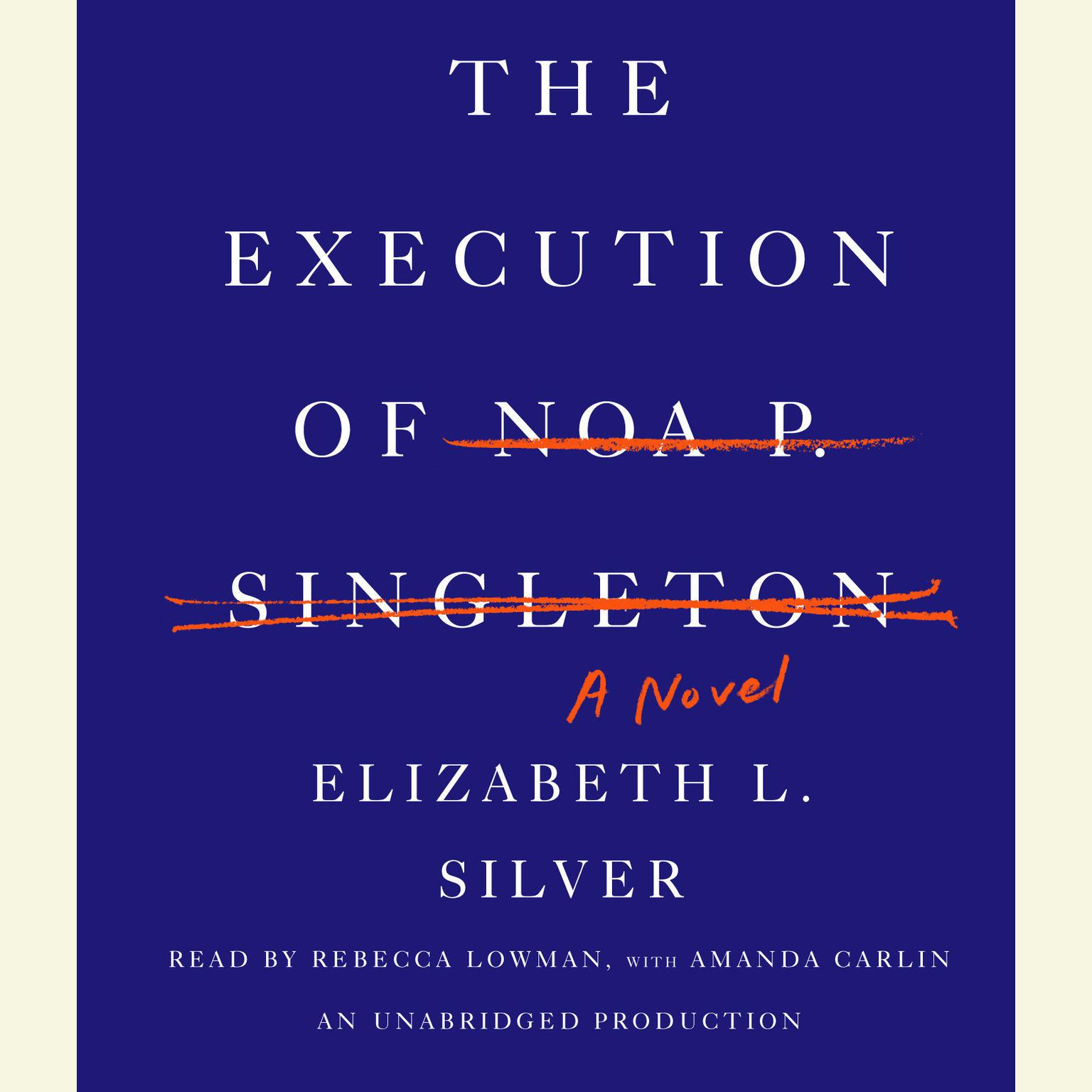 Printable The Execution of Noa P. Singleton: A Novel Audiobook Cover Art