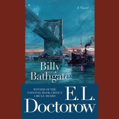 Billy Bathgate: A Novel Audiobook, by E. L. Doctorow