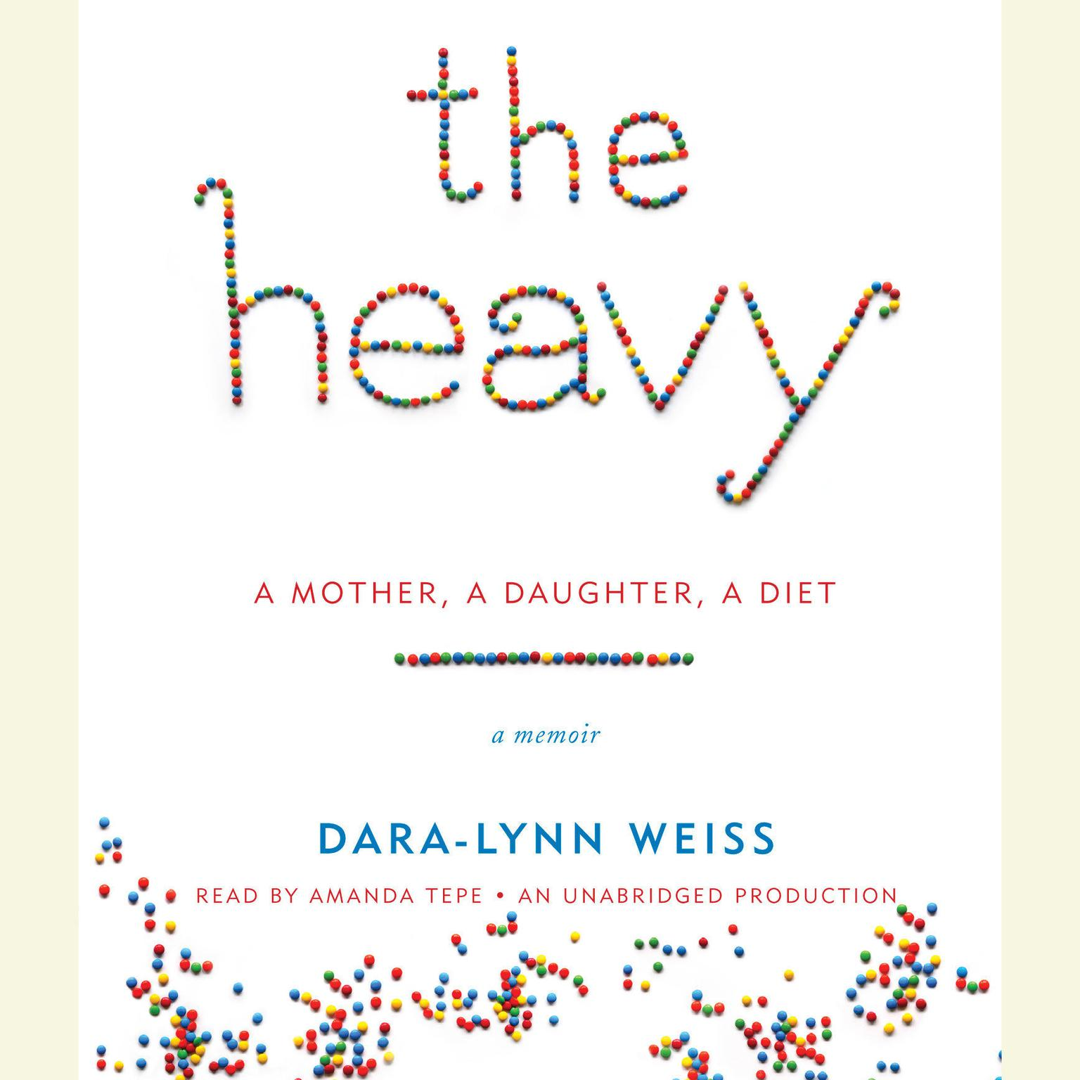 Printable The Heavy: A Mother, A Daughter, A Diet--A Memoir Audiobook Cover Art