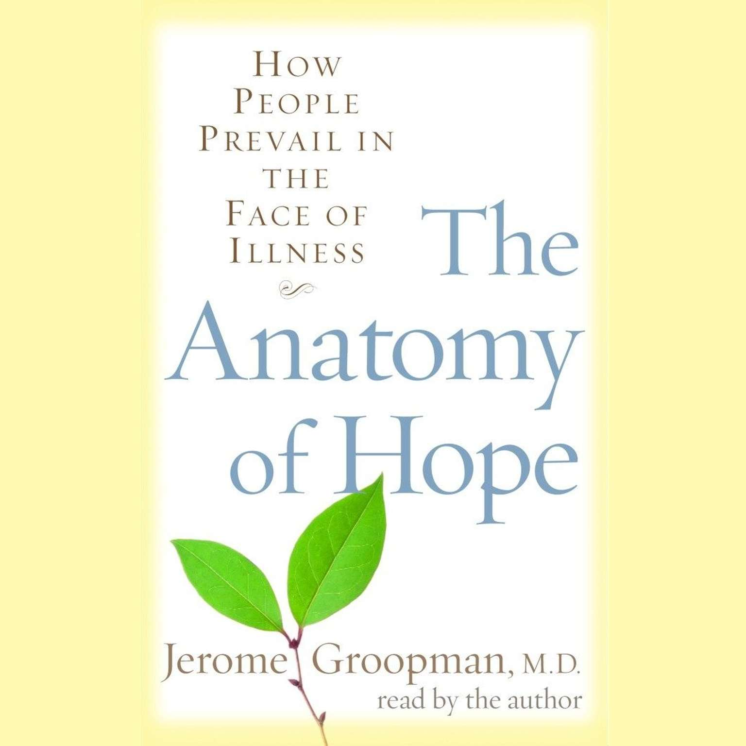 Printable The Anatomy of Hope: How People Prevail in the Face of Illness Audiobook Cover Art