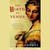 The Birth of Venus: A Novel, by Sarah Dunant