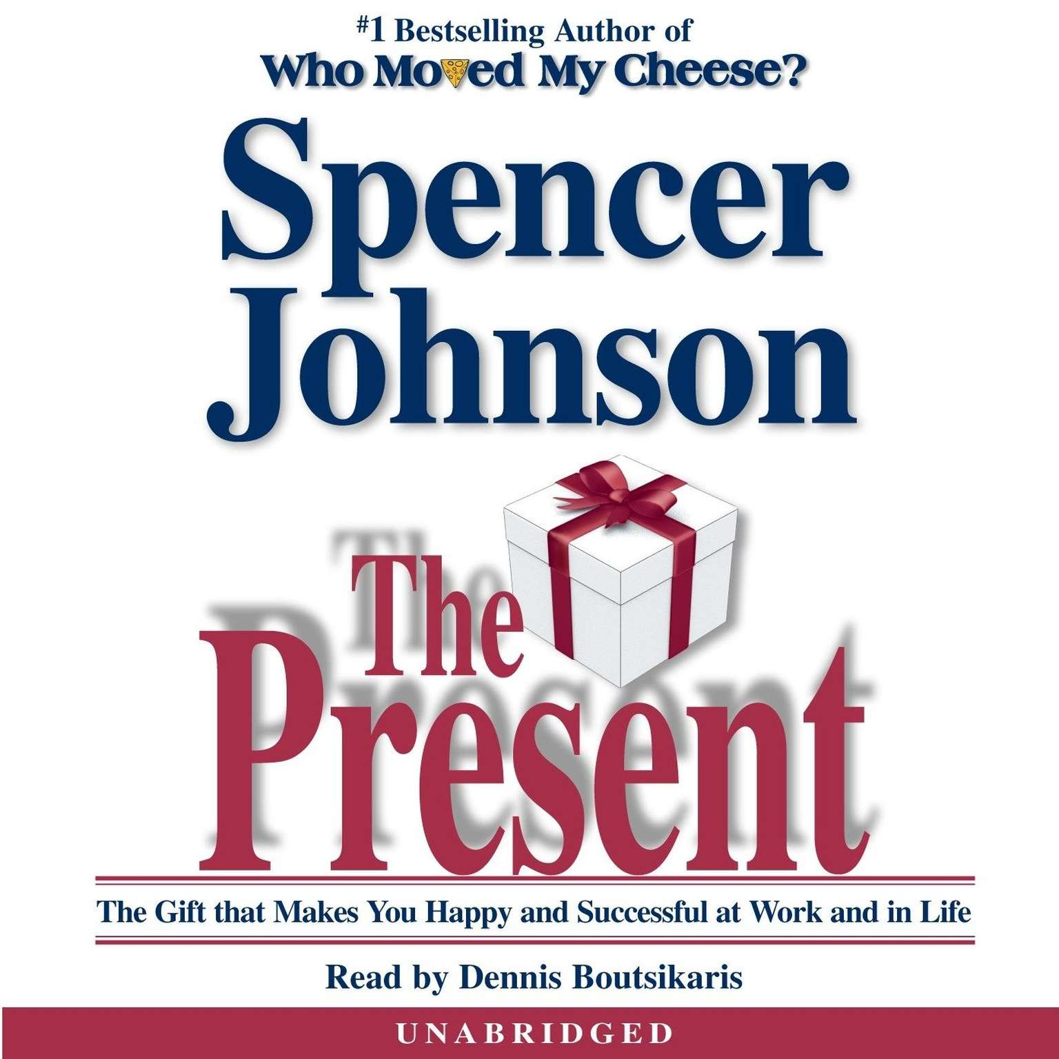 Printable The Present: The Gift that Makes You Happy and Successful at Work and in Life Audiobook Cover Art