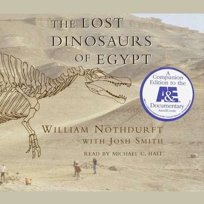 The Lost Dinosaurs of Egypt Audiobook, by William Nothdurft