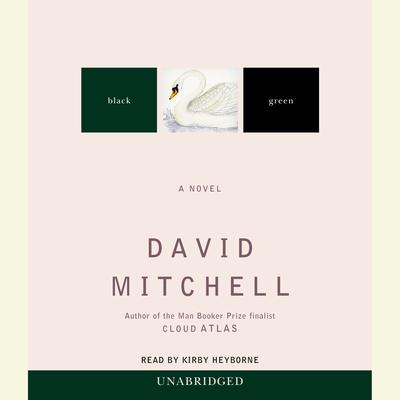 Black Swan Green: A Novel Audiobook, by David Mitchell