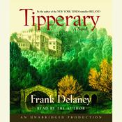 Tipperary: A Novel of Ireland Audiobook, by Frank Delaney
