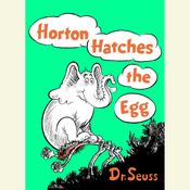 Horton Hatches the Egg Audiobook, by Dr. Seuss, Seuss