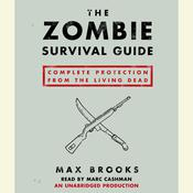 The Zombie Survival Guide: Complete Protection from the Living Dead, by Max Brooks