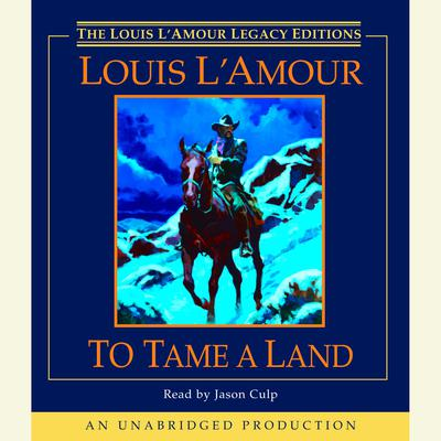 To Tame a Land Audiobook, by