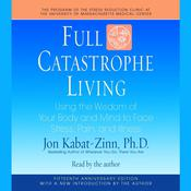 Full Catastrophe Living Audiobook, by Jon Kabat-Zinn