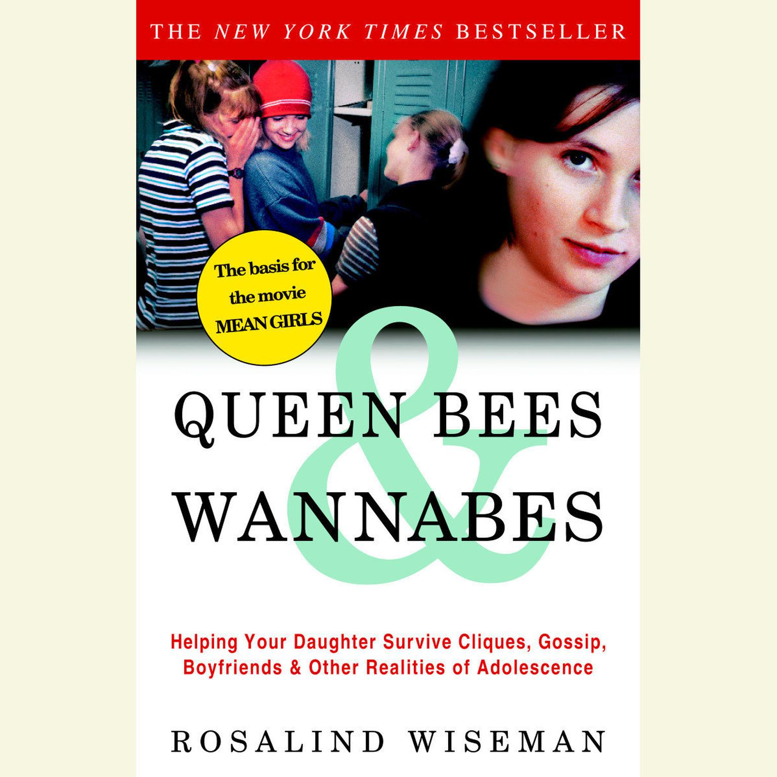 Printable Queen Bees and Wannabes: Helping Your Daughter Survive Cliques, Gossip, Boyfriends, and the New Realities of Girl World Audiobook Cover Art
