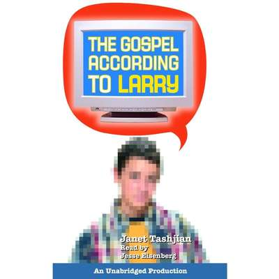 The Gospel According to Larry Audiobook, by Janet Tashjian