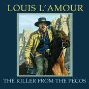 The Killer from the Pecos Audiobook, by Louis L'Amour