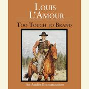 Too Tough to Brand Audiobook, by Louis L'Amour