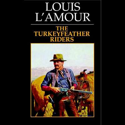 Turkeyfeather Riders Audiobook, by Louis L'Amour