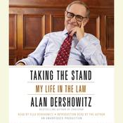 Taking the Stand: My Life in the Law Audiobook, by Alan M. Dershowitz, Alan Dershowitz