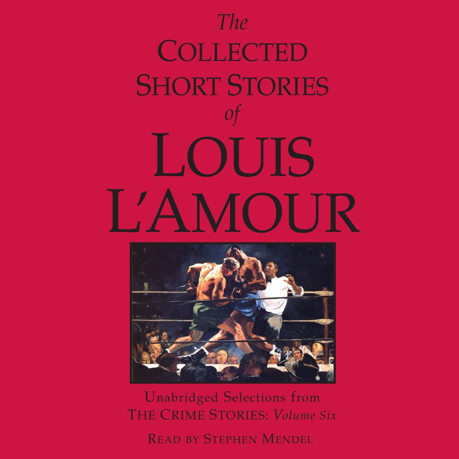 Printable The Collected Short Stories of Louis L'Amour, Vol. 6: The Crime Stories Audiobook Cover Art