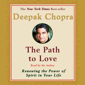The Path to Love: Spiritual Strategies for Healing Audiobook, by Deepak Chopra, M.D.