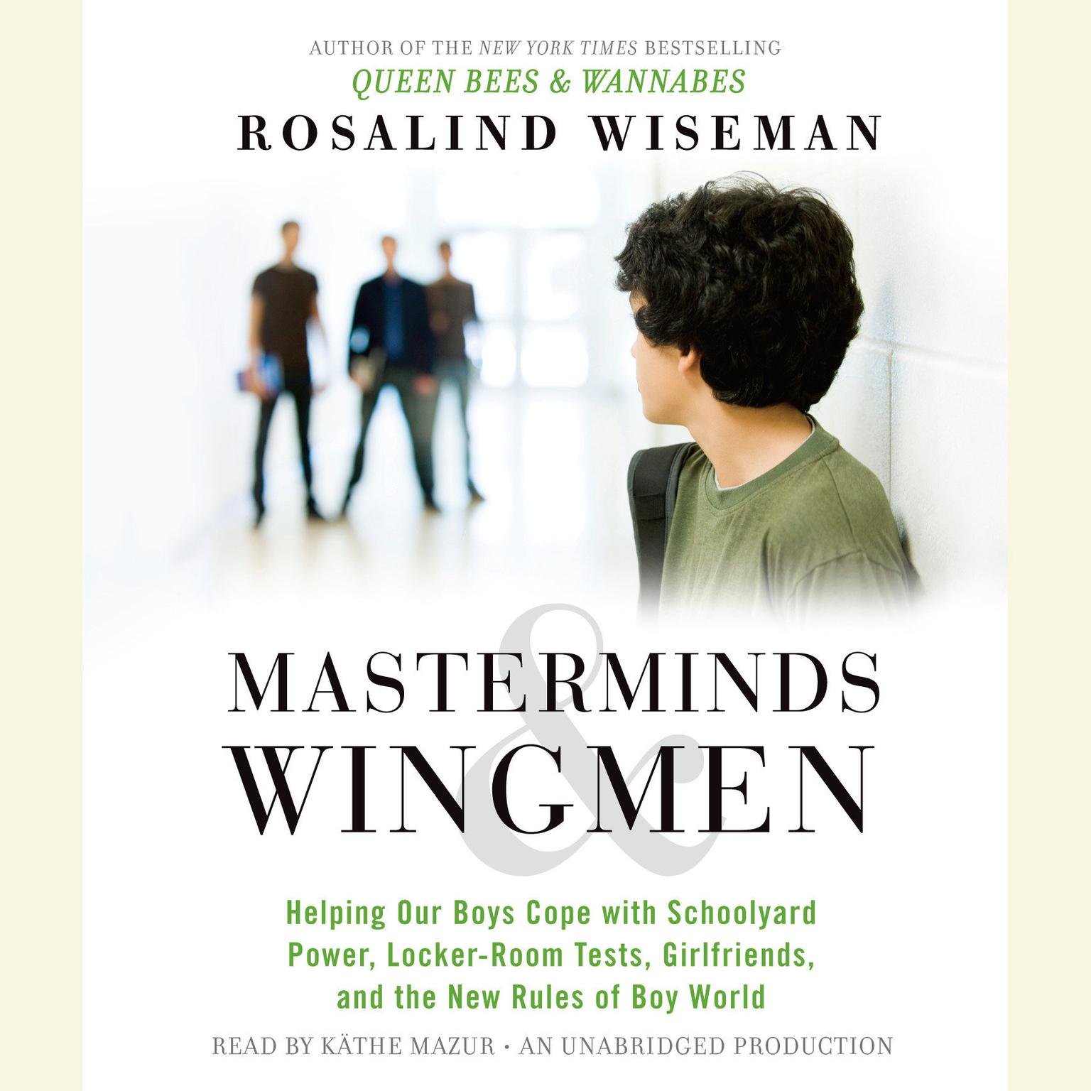 Printable Masterminds and Wingmen: Helping Our Boys Cope with Schoolyard Power, Locker-Room Tests, Girlfriends, and the New Rules of Boy World Audiobook Cover Art