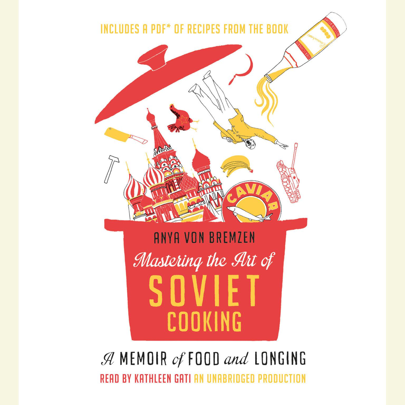 Printable Mastering the Art of Soviet Cooking: A Memoir of Food and Longing Audiobook Cover Art