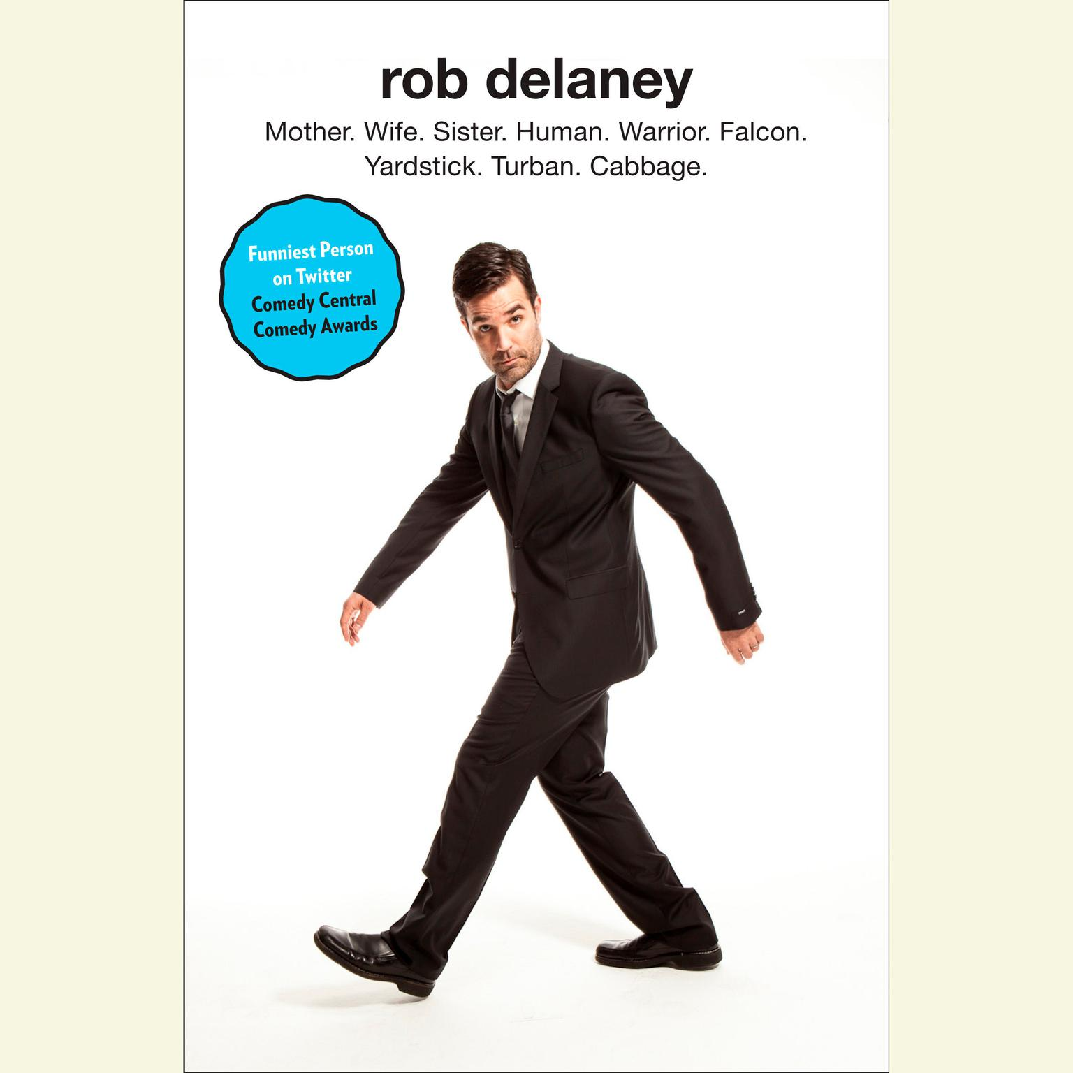 Printable Rob Delaney: Mother. Wife. Sister. Human. Warrior. Falcon. Yardstick. Turban. Cabbage. Audiobook Cover Art