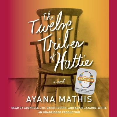 The Twelve Tribes of Hattie (Oprahs Book Club 2.0) Audiobook, by Ayana Mathis