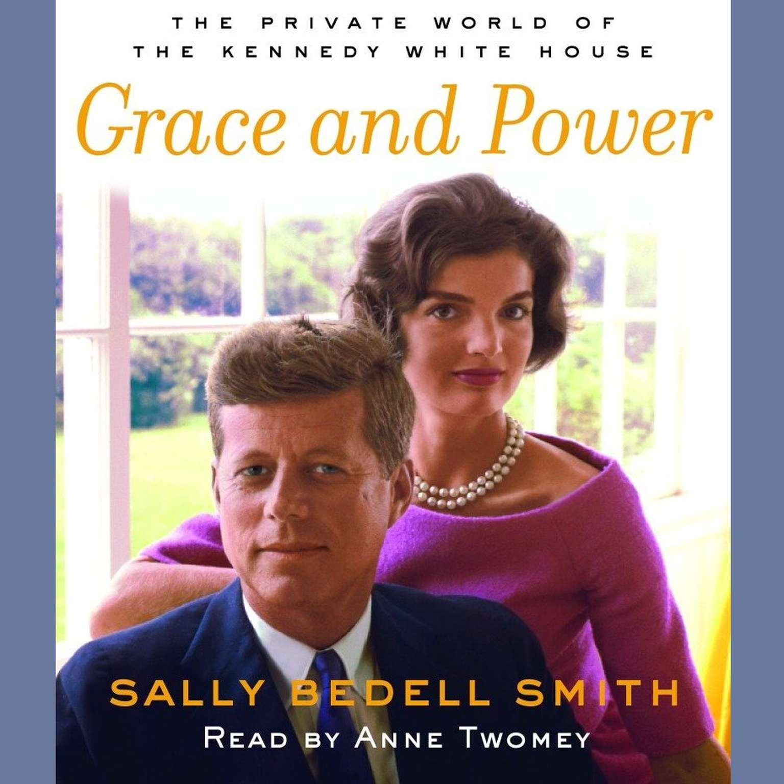Printable Grace and Power: The Private World of the Kennedy White House Audiobook Cover Art