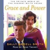 Grace and Power: The Private World of the Kennedy White House, by Sally Bedell Smith