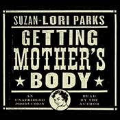 Getting Mothers Body: A Novel, by Suzan-Lori Parks