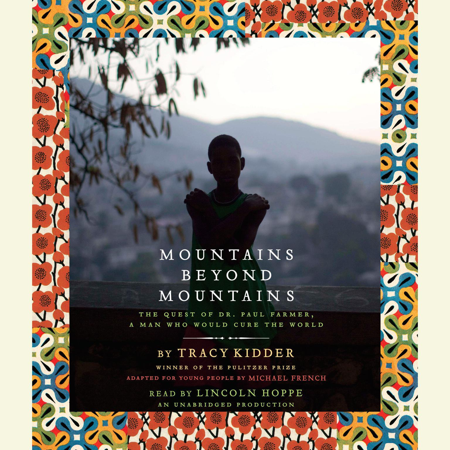 Printable Mountains Beyond Mountains (Adapted for Young People): The Quest of Dr. Paul Farmer, A Man Who Would Cure the World Audiobook Cover Art