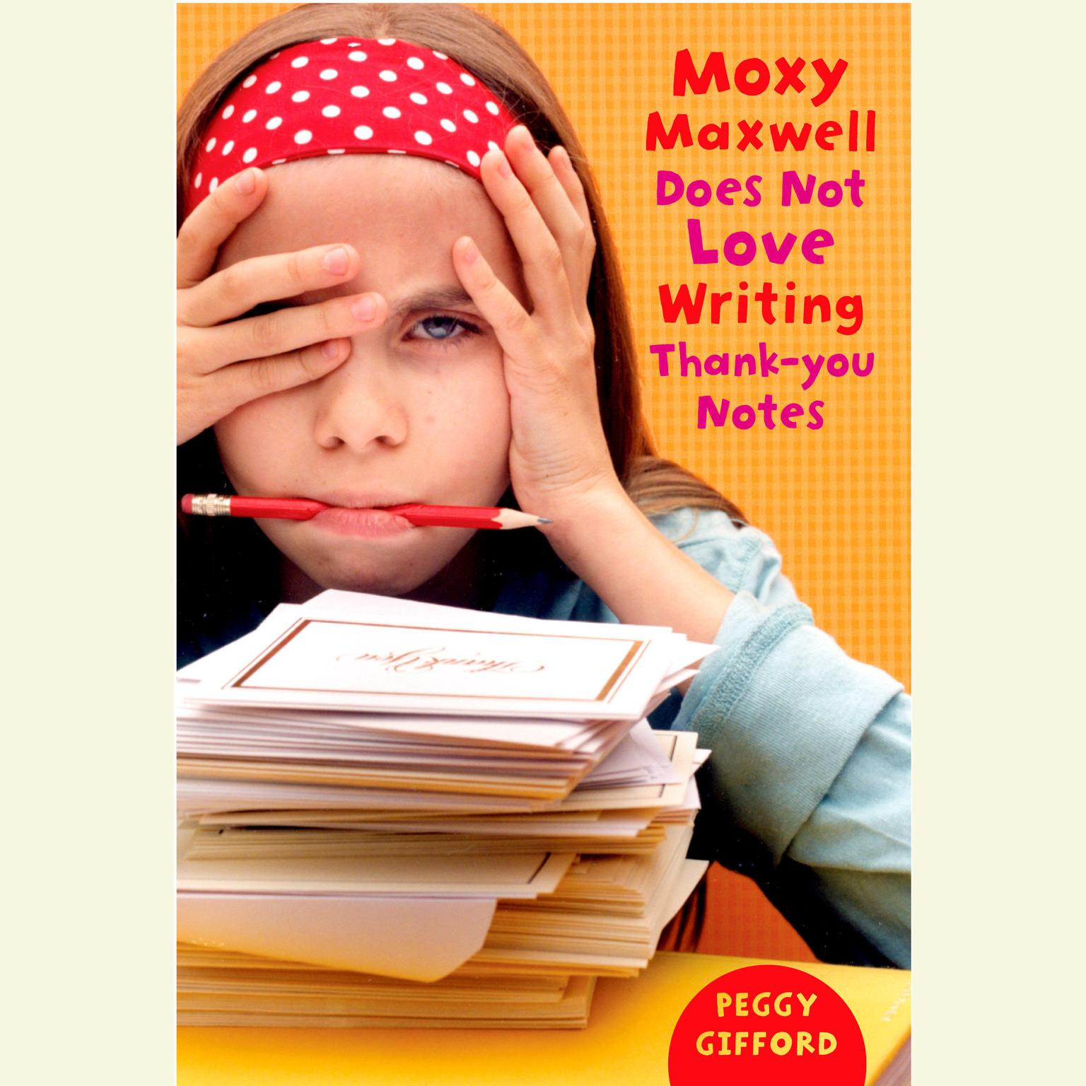 Printable Moxy Maxwell Does Not Love Writing Thank-You Notes Audiobook Cover Art