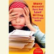 Moxy Maxwell Does Not Love Writing Thank-You Notes, by Peggy Gifford