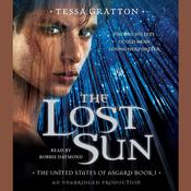 The Lost Sun: Book 1 of United States of Asgard Audiobook, by Tessa Gratton
