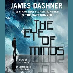The Eye of Minds (The Mortality Doctrine, Book One) Audiobook, by James Dashner