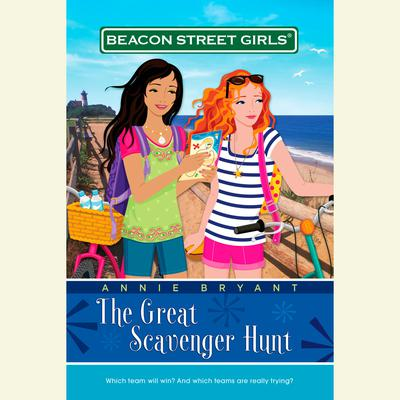 Beacon Street Girls #15: Great Scavenger Hunt Audiobook, by Annie Bryant
