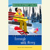 Beacon Street Girls Special Adventure: Freestyle With Avery Audiobook, by Annie Bryant