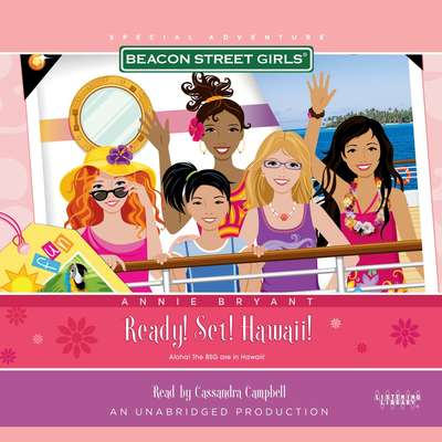 Beacon Street Girls Special Adventure: Ready! Set! Hawaii! Audiobook, by Annie Bryant