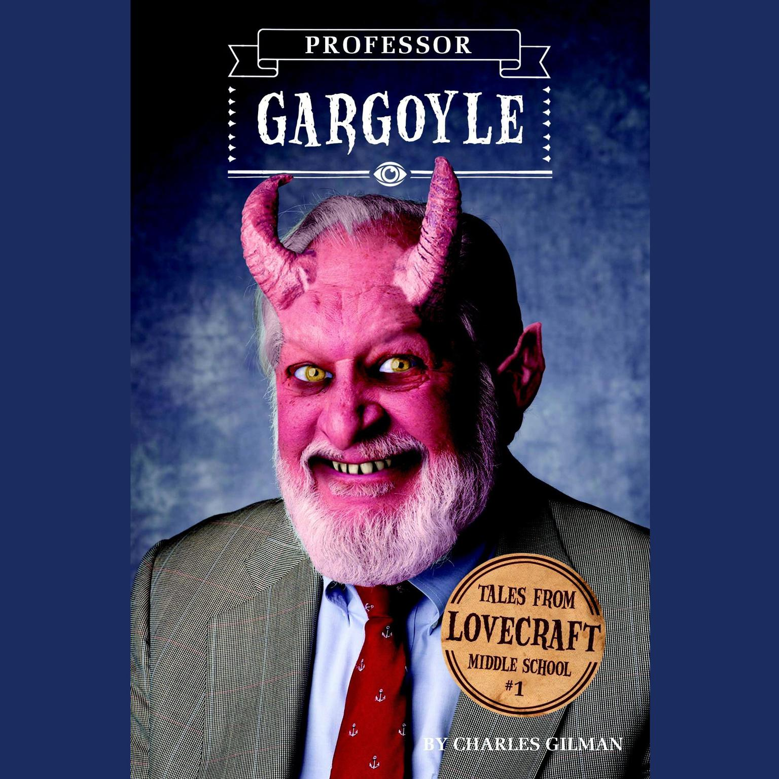 Printable Tales from Lovecraft Middle School #1: Professor Gargoyle Audiobook Cover Art