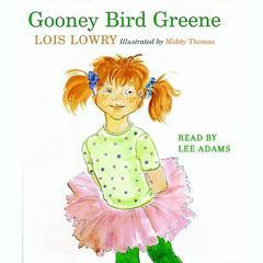 Gooney Bird Greene Audiobook, by Lois Lowry