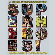 Superheroes!: Capes, Cowls, and the Creation of Comic Book Culture, by Laurence Maslon