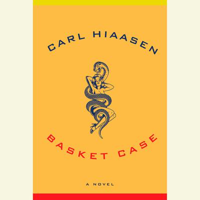 Basket Case Audiobook, by Carl Hiaasen