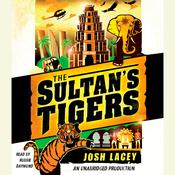 The Sultans Tigers Audiobook, by Josh Lacey