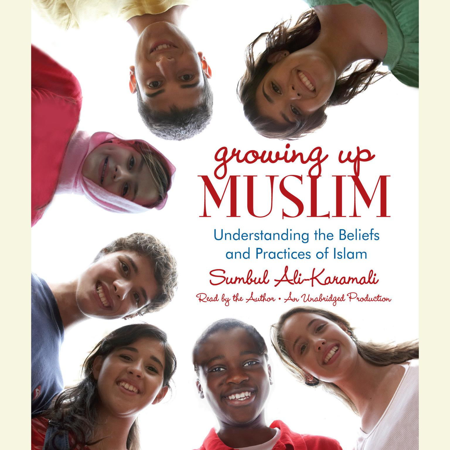 Printable Growing Up Muslim: Understanding the Beliefs and Practices of Islam Audiobook Cover Art